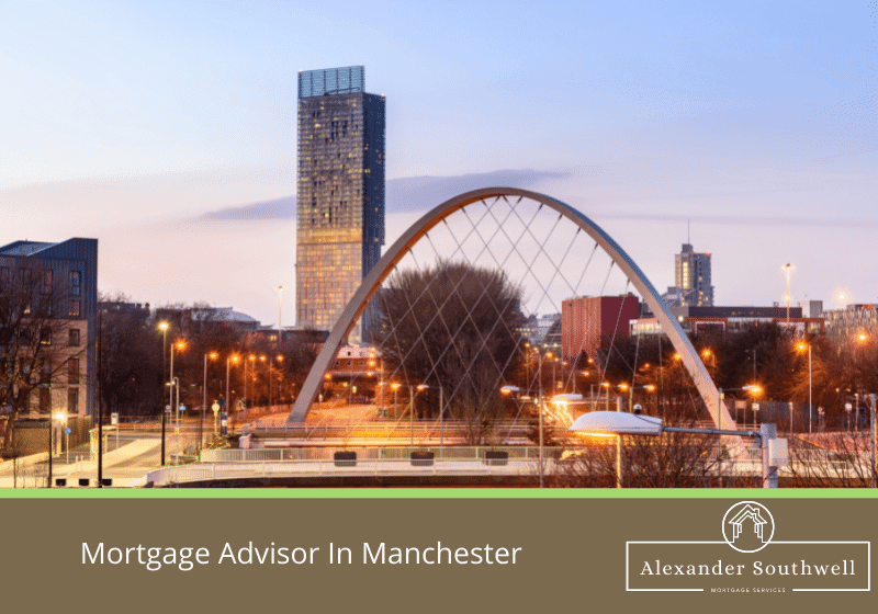 Mortgage Advisor In Manchester
