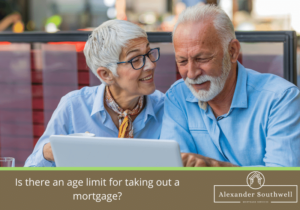 Is there an age limit for taking out a mortgage?